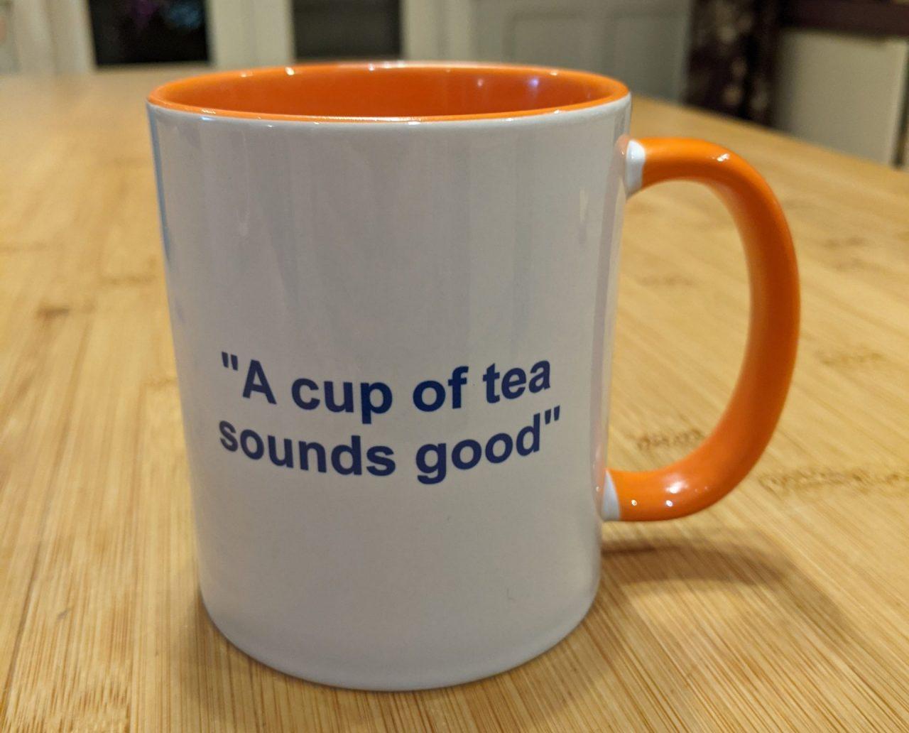 A cup of tea sounds good